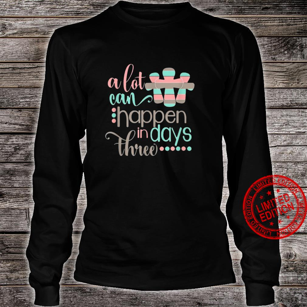 Alot Can Happen In 3 Days Shirt, Hallelujah Easter Shirt long sleeved