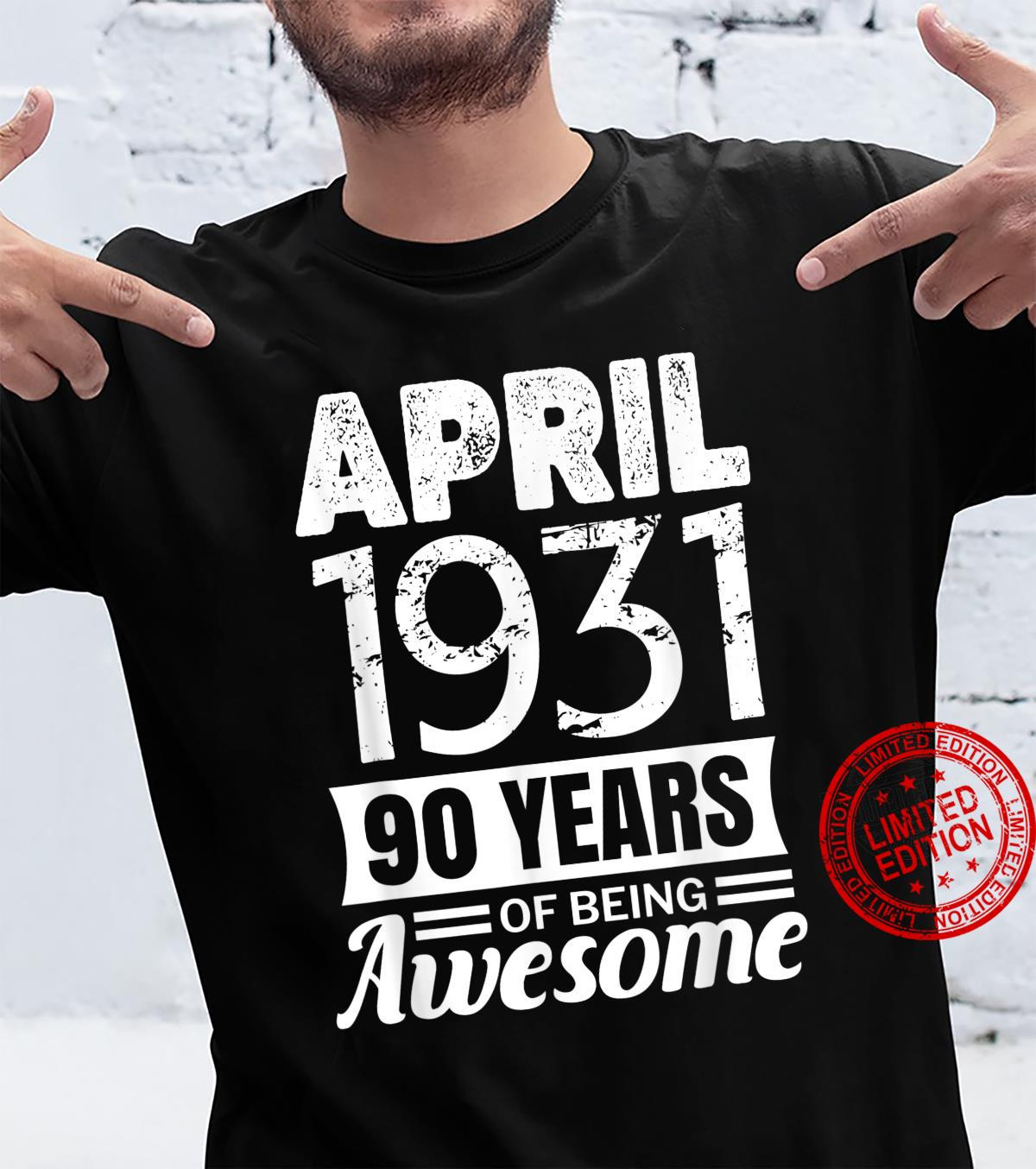 April 1931 90th Birthday, 90 years of being awesome Shirt