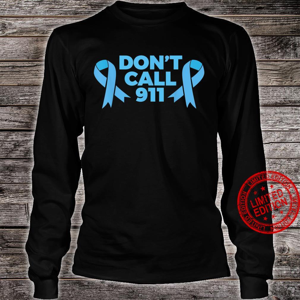 Don't call 911 Dysautonomia awareness Shirt long sleeved