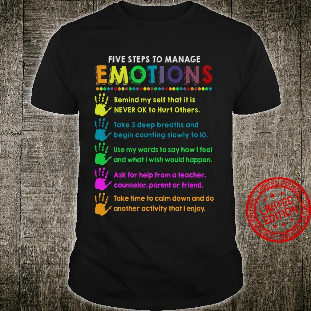 Five Steps To Manage Emotions Remind Myself That It Is Never Ok To Hurt Others Shirt