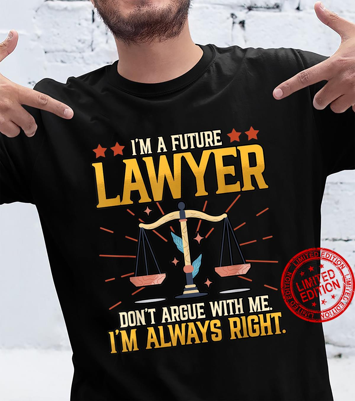 Funny I'm A Future Lawyer Don't Argue With Me Attorney Shirt