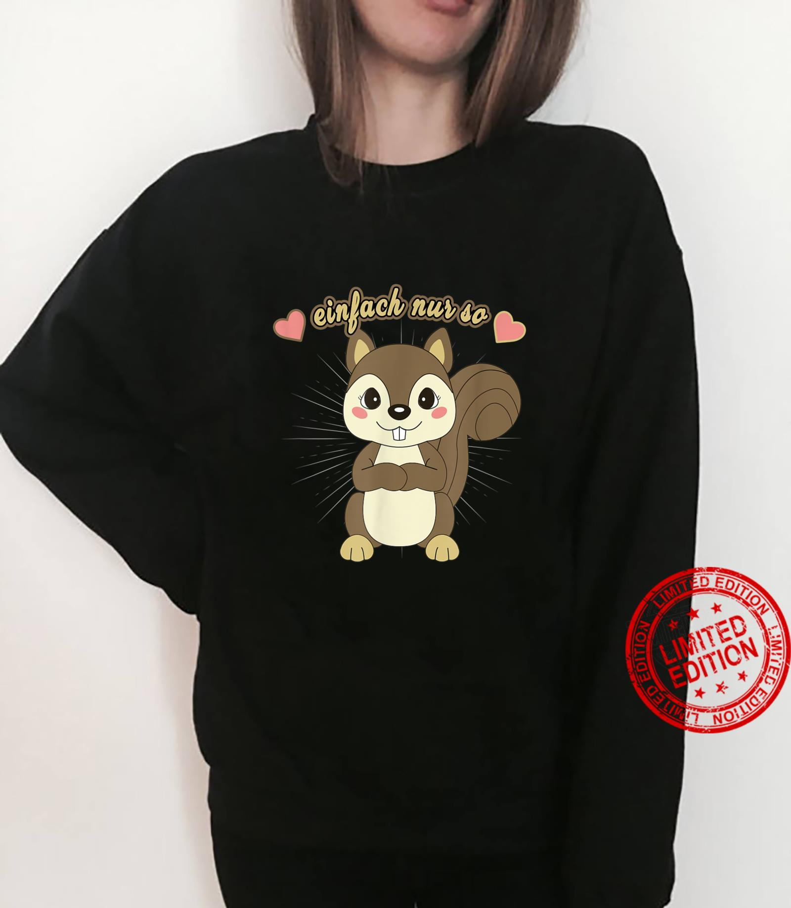 Funny Just So Squirrel Shirt sweater