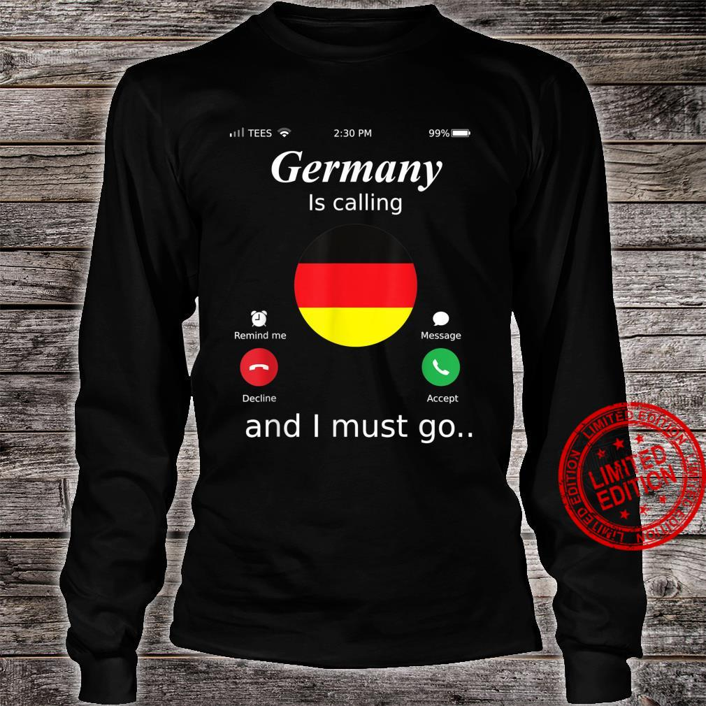 Germany Is Calling and I Must Go Germany Flag shirt Shirt long sleeved