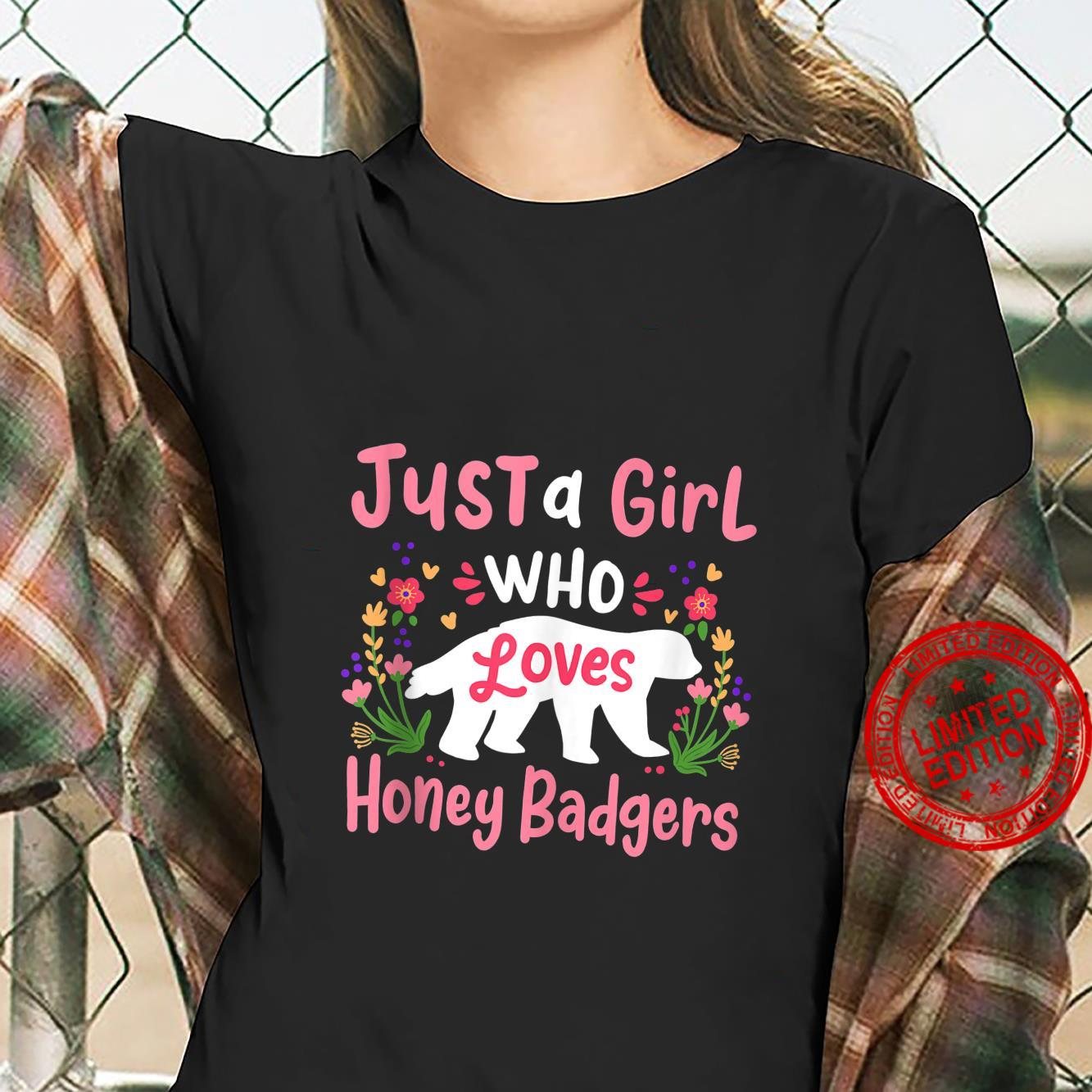 Honey Badger Just a Girl Who Loves Honey Badgers Shirt ladies tee