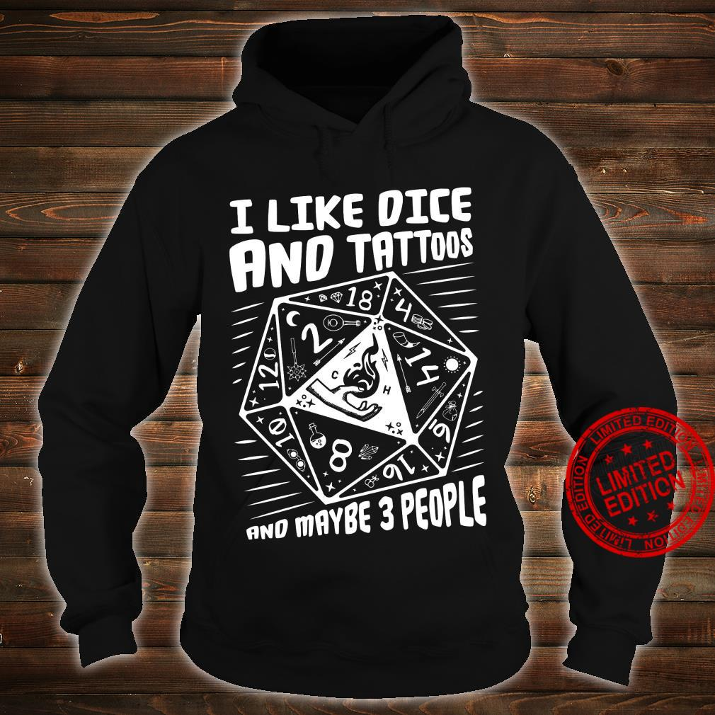 I Like Dice And Tattoos And Maybe 3 People Shirt hoodie