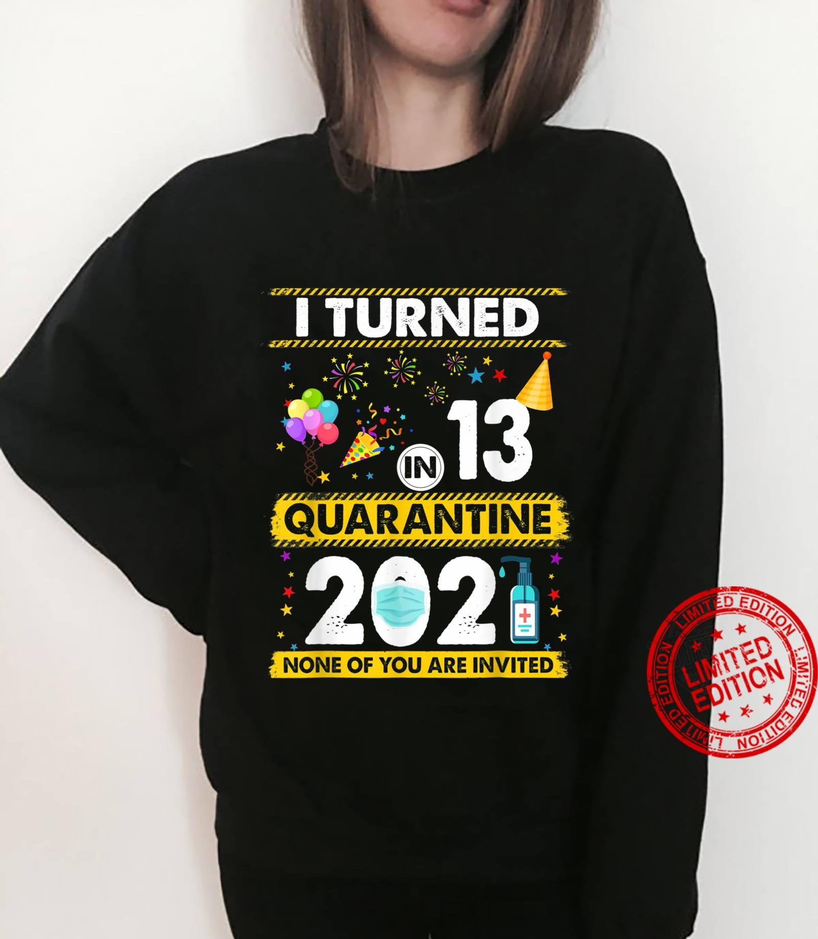 I Turned 13 In Quarantine 2021 13 years old 13rd Birthday Shirt sweater