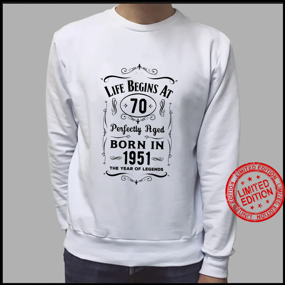 Life Begins at 70 Born in 1951 Vintage 70th Birthday Shirt sweater