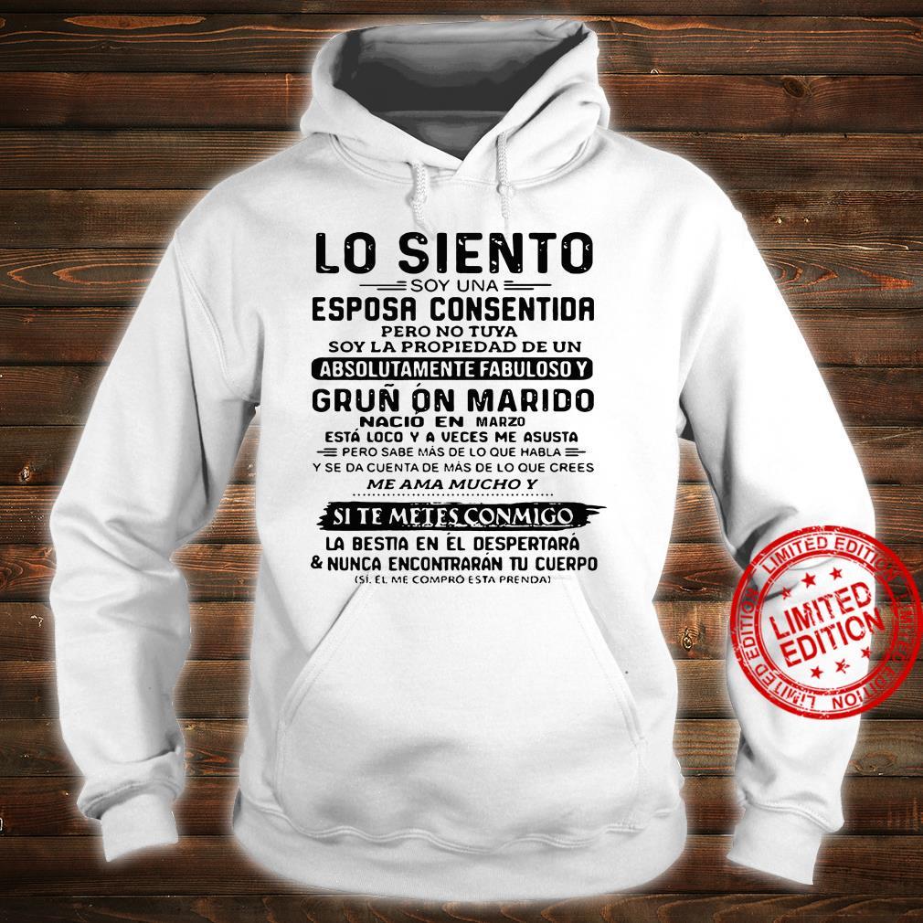Lo siento soy una esposa consentida pero no tuya soy la propiedad de un marzo shirt hoodie