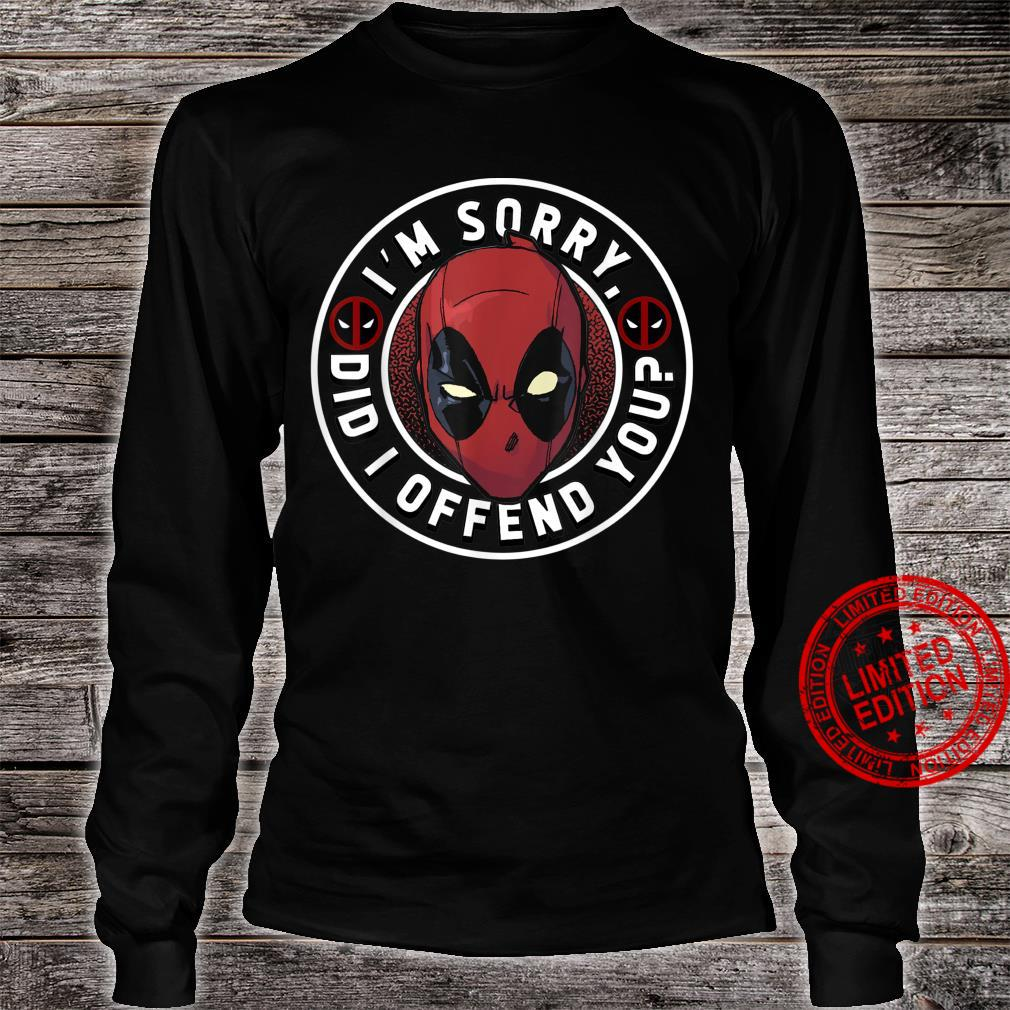 Marvel Deadpool I'm Sorry Did I Offend You Shirt long sleeved