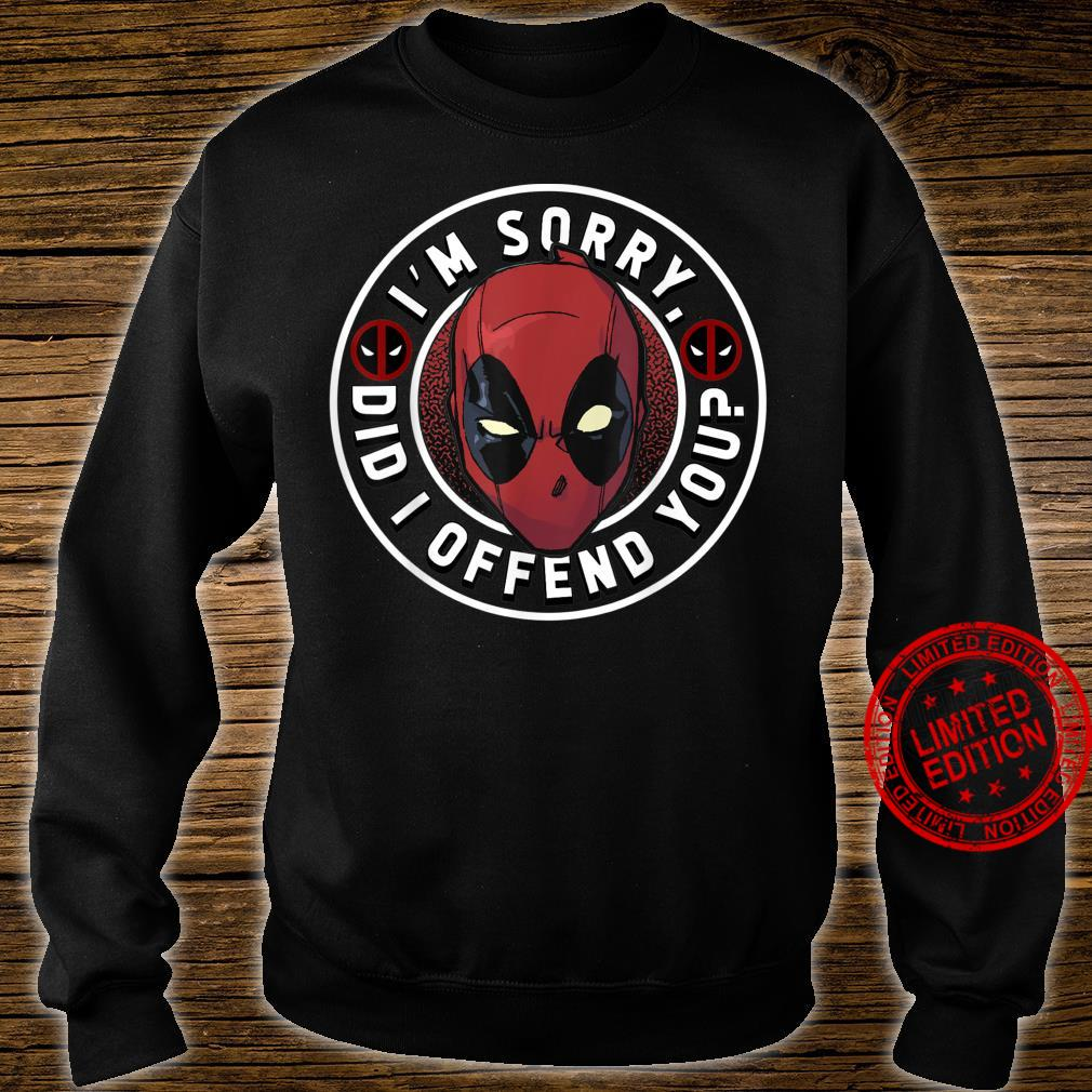 Marvel Deadpool I'm Sorry Did I Offend You Shirt sweater