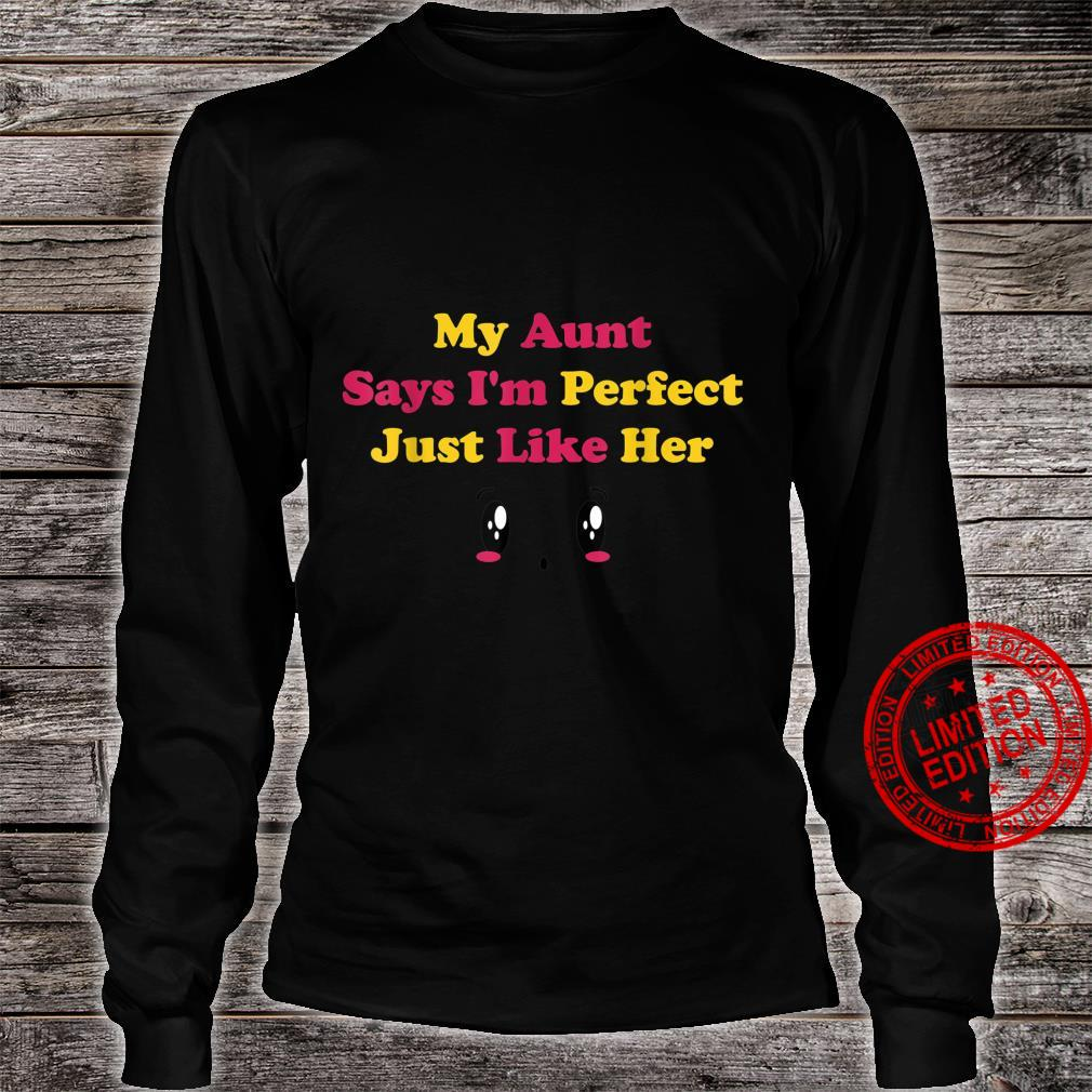 My Aunt Says I'm Perfect Just Like Her, Cute Shirt long sleeved