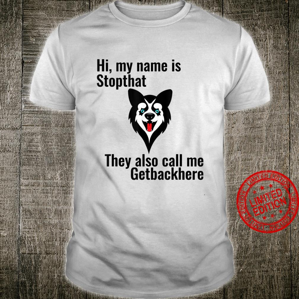 My Name Is Stopthat Siberian Husky Dog Owner Trainer Shirt