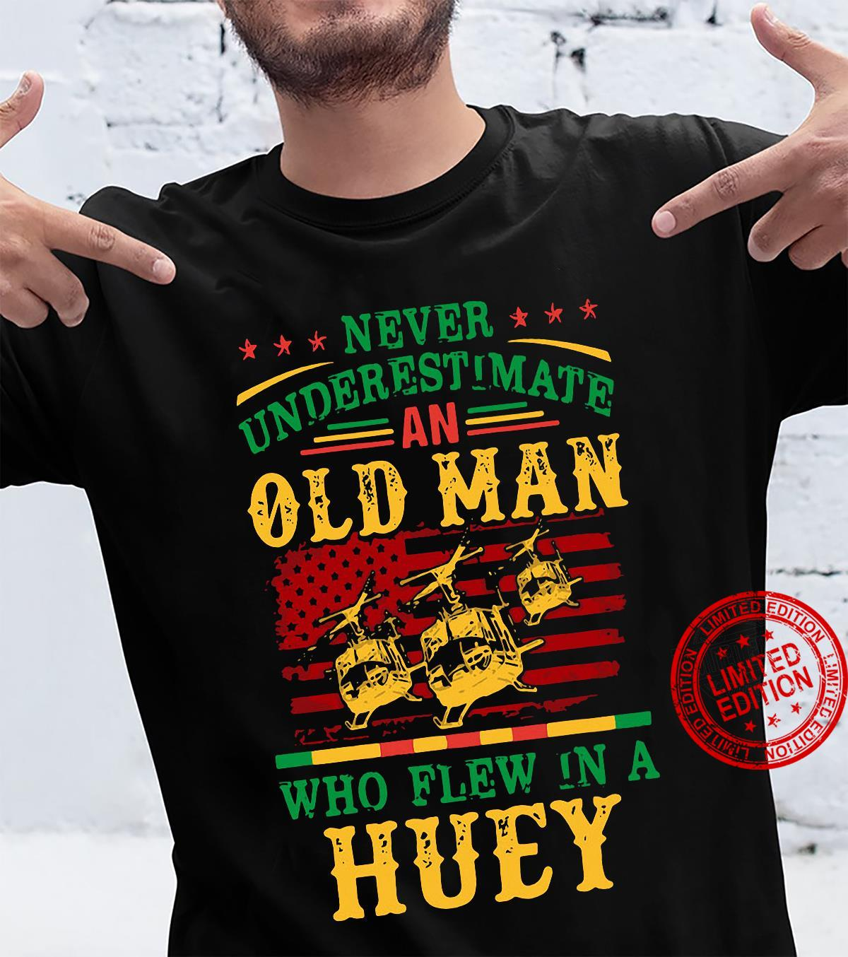 Never Underestimate An Old Man Who Flew In A Huey Shirt