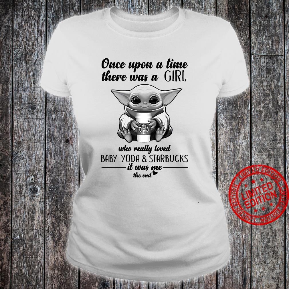 Once upon a time there was a girl who really loved baby yoda and starbucks Men T-Shirt ladies tee