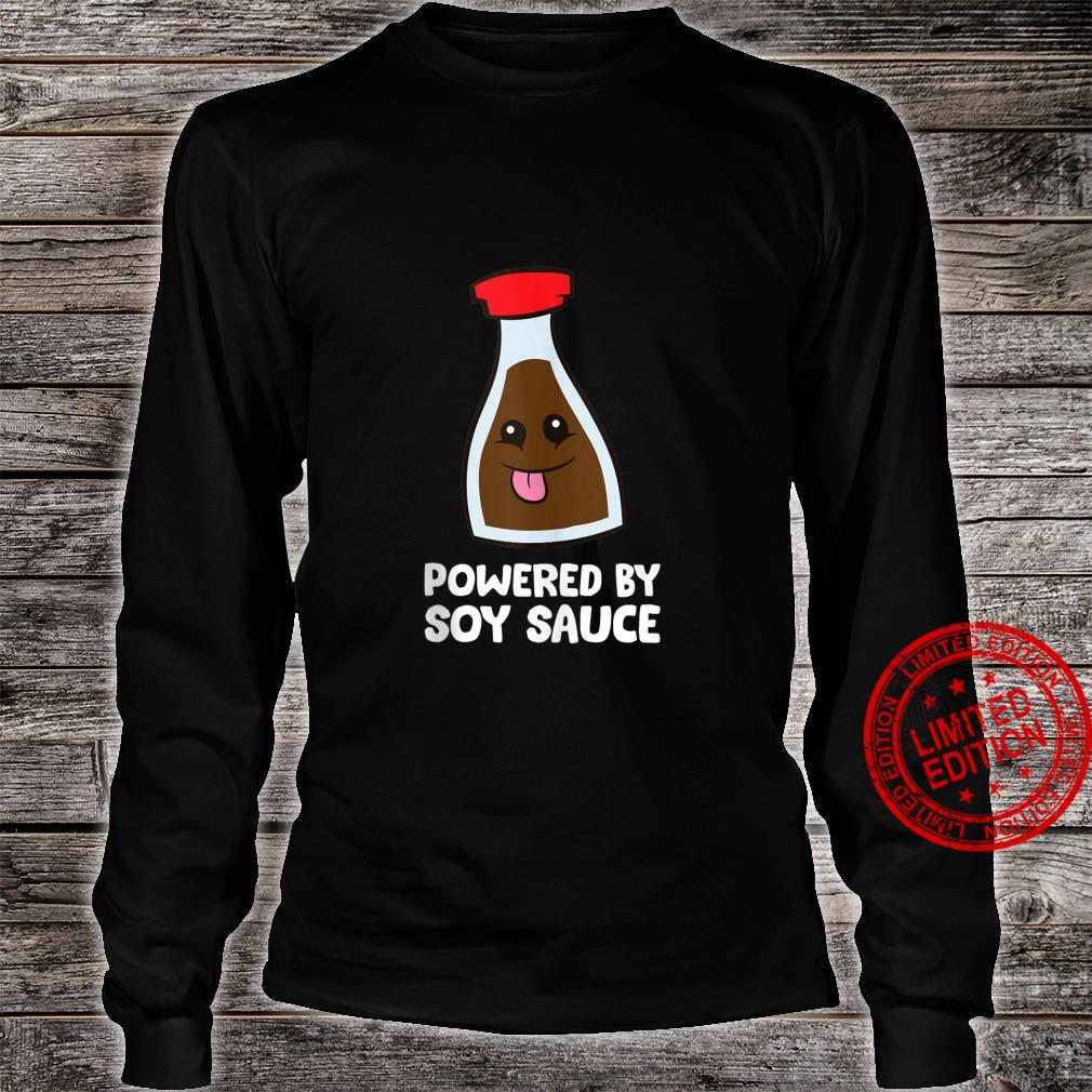 Powered By Soy Sauce Shirt long sleeved