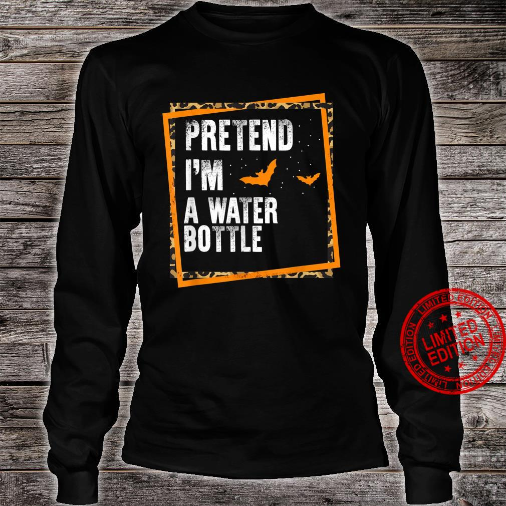 Pretend I'm A Water Bottle Easy Lazy Halloween Costume Party Shirt long sleeved
