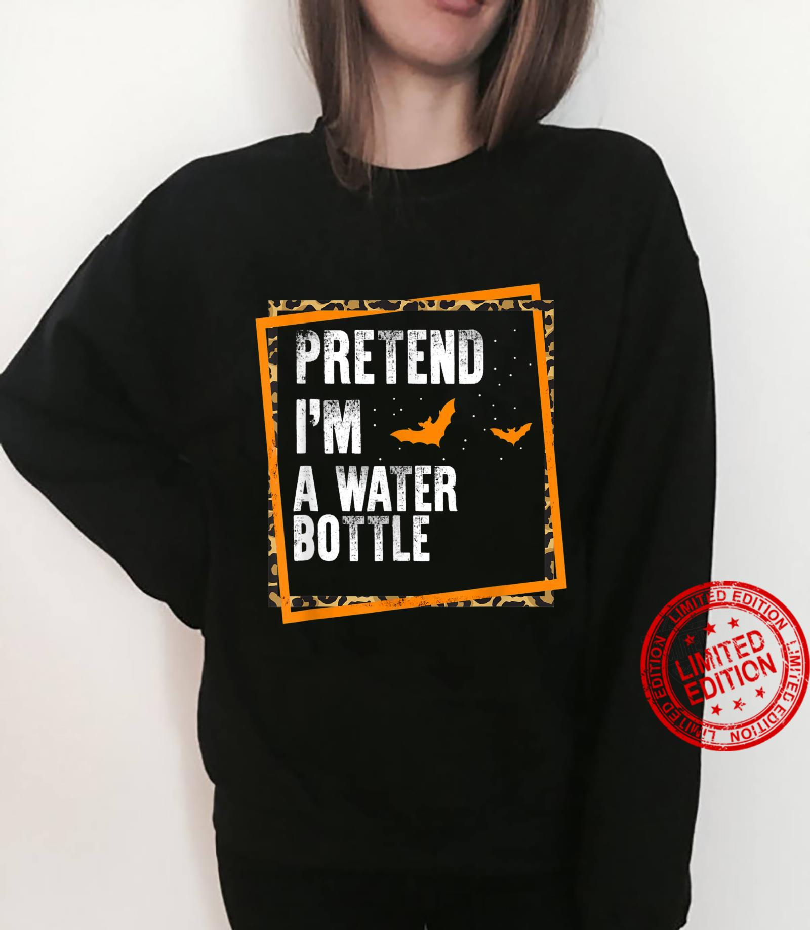 Pretend I'm A Water Bottle Easy Lazy Halloween Costume Party Shirt sweater