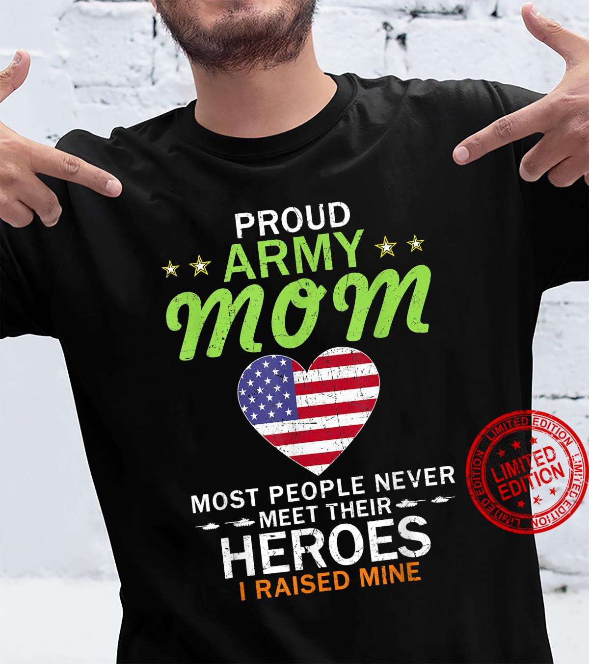 Proud Army Mom I Raised My Heroes Camouflages Army Shirt