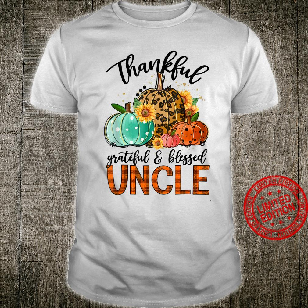 Thankful Grateful And Blessed Uncle Pumpkin Thanksgiving Shirt