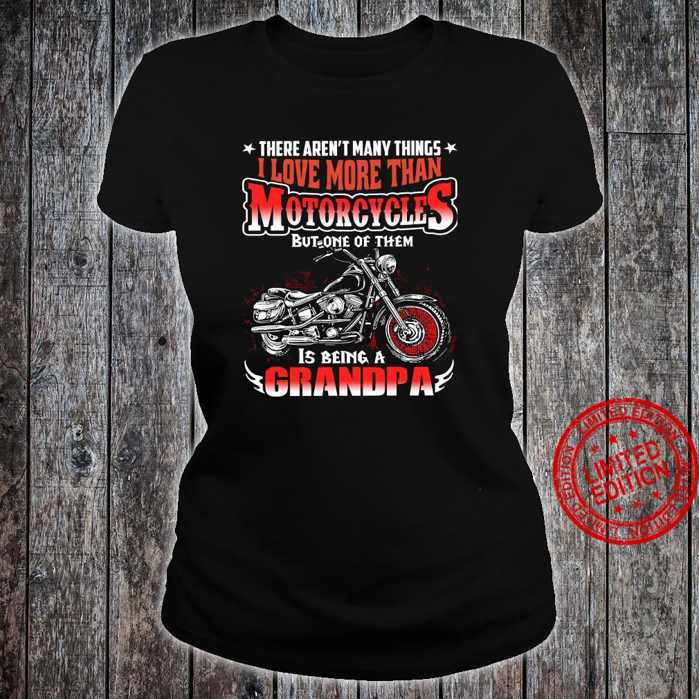 There Aren't Many Things I Love More Than Motorcycles But One Of Them Is Being A Grandpa Shirt ladies tee
