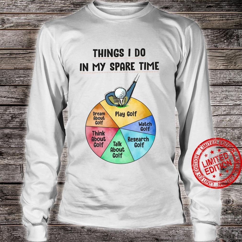Things I Do In My Spare Time PLay Golf Watch Golf Shirt long sleeved