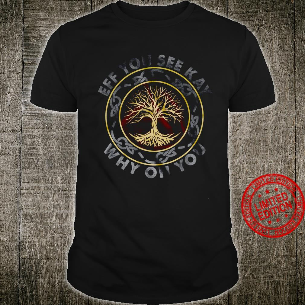 Tree Eff You See Kay Why Oh You Shirt