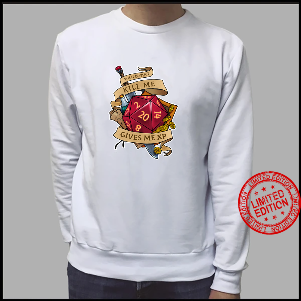 What doesn't kill me Shirt sweater