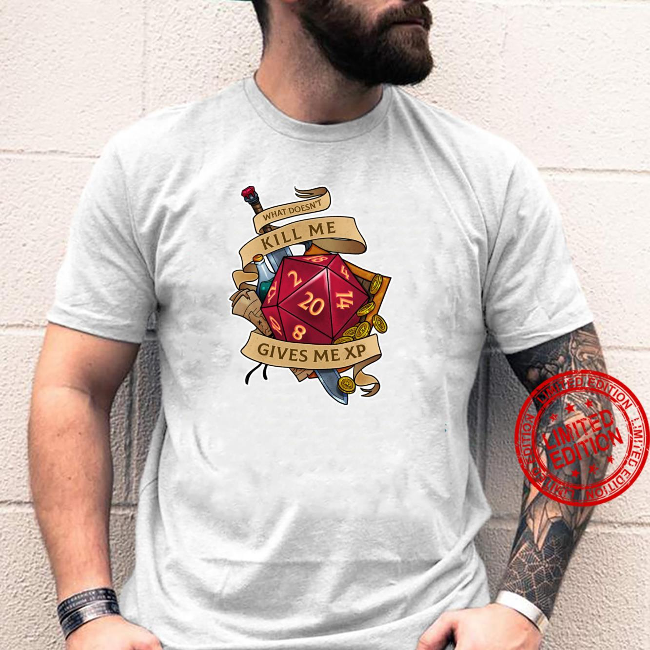 What doesn't kill me Shirt
