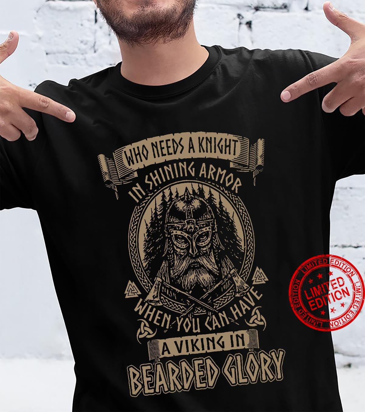 Who needs A Knight In Shining Armor When You Can Have A Viking In Bearded Glory Shirt
