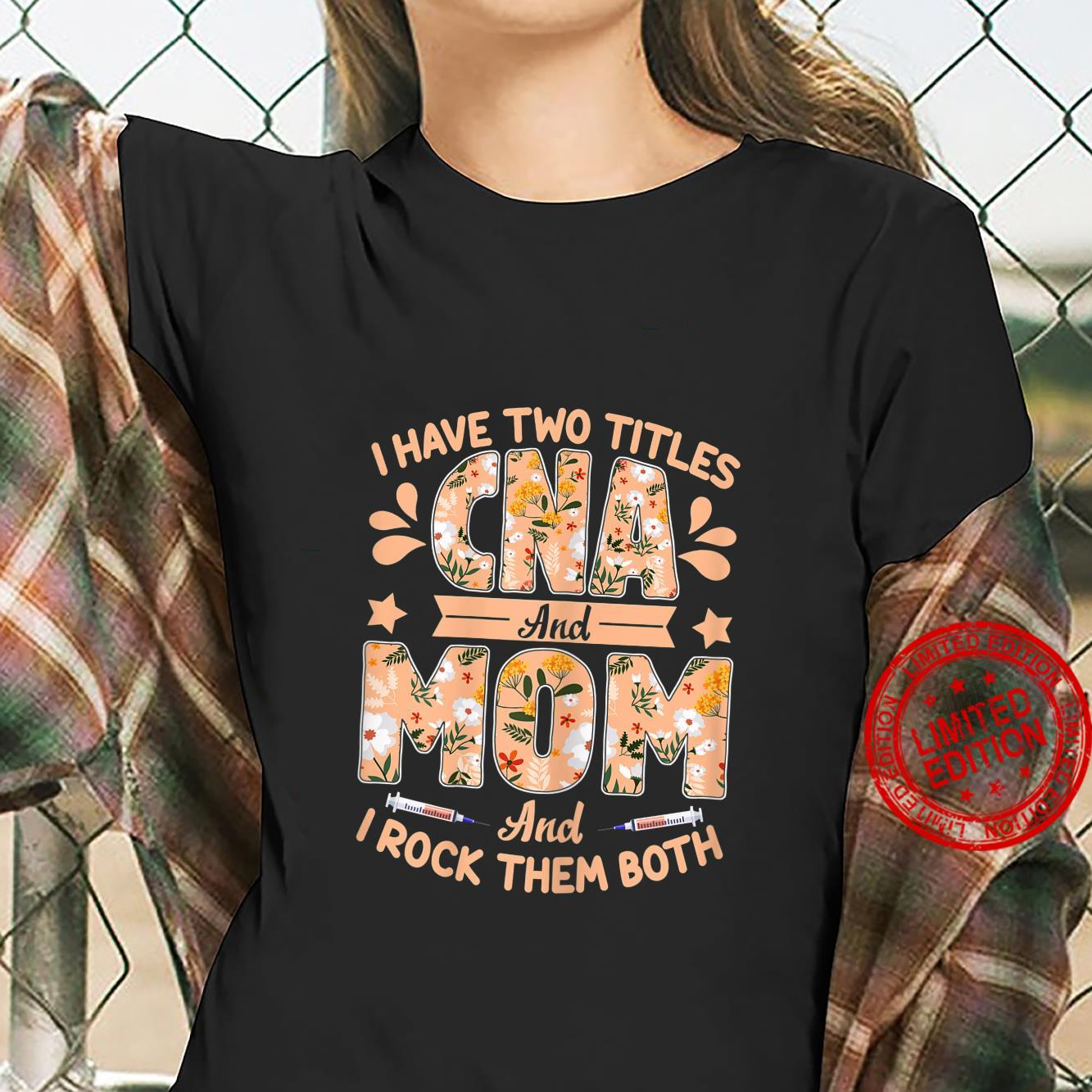 Womens I Have Two Titles CNA And Mom Mom CNA Shirt ladies tee