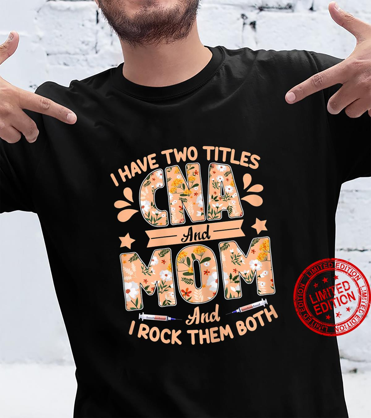 Womens I Have Two Titles CNA And Mom Mom CNA Shirt