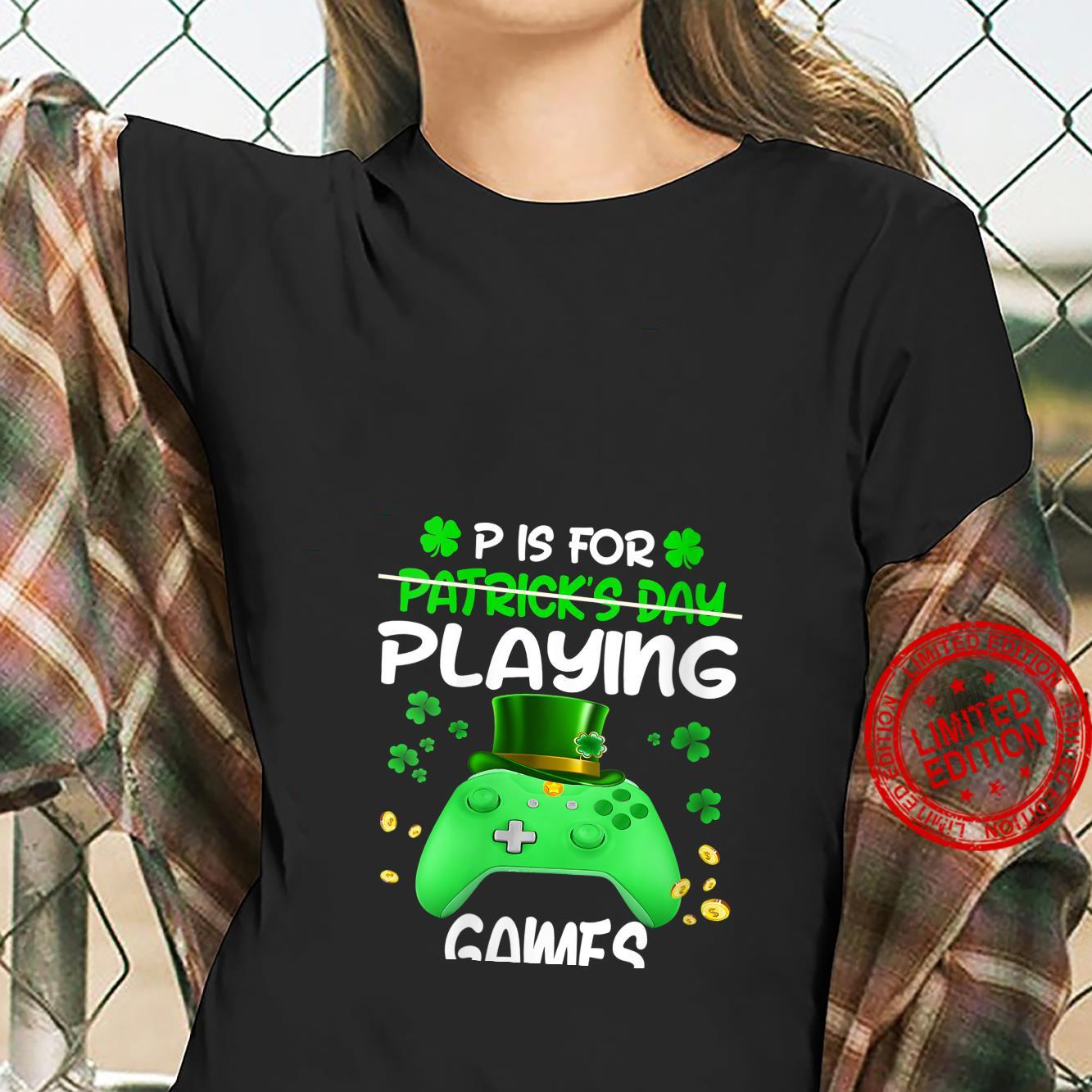 Womens P is For Playing Games St Patricks Day Gamer Boys Shirt ladies tee