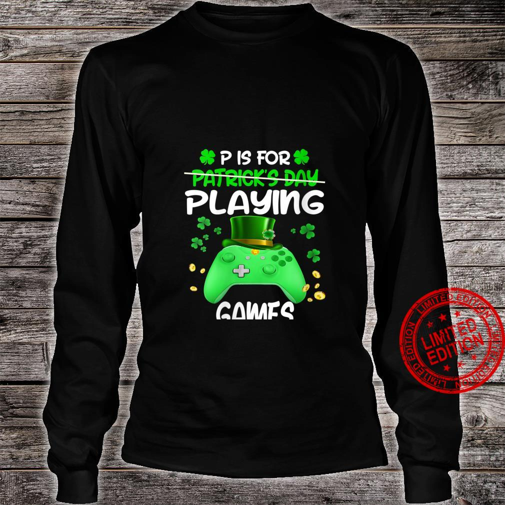 Womens P is For Playing Games St Patricks Day Gamer Boys Shirt long sleeved