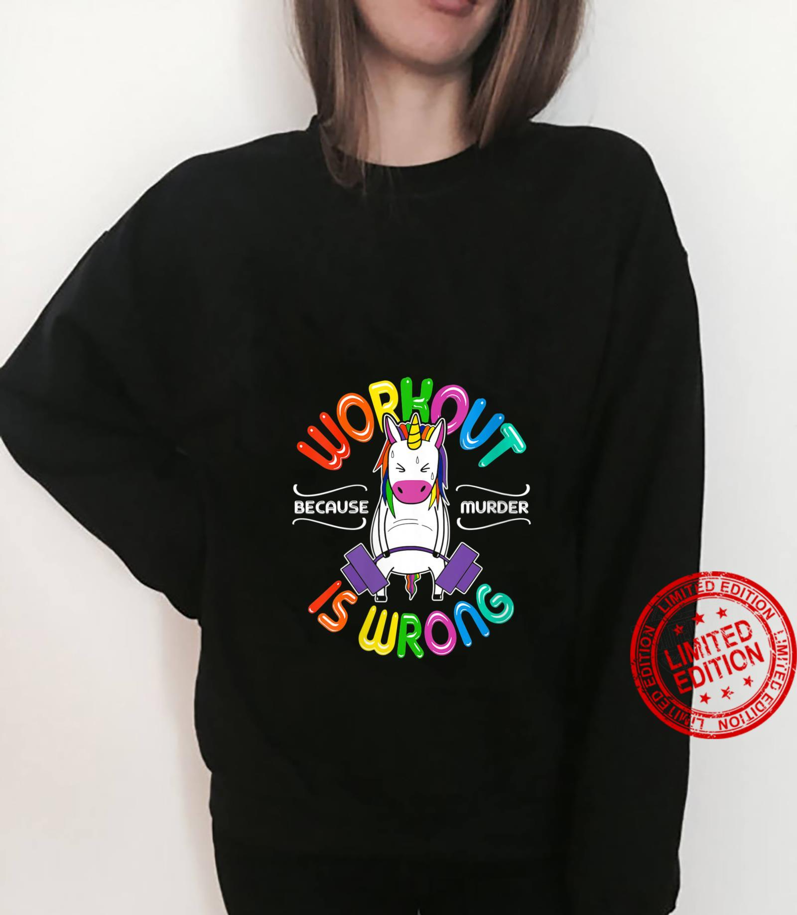 Womens Workout because murder is wrong unicorn Shirt sweater