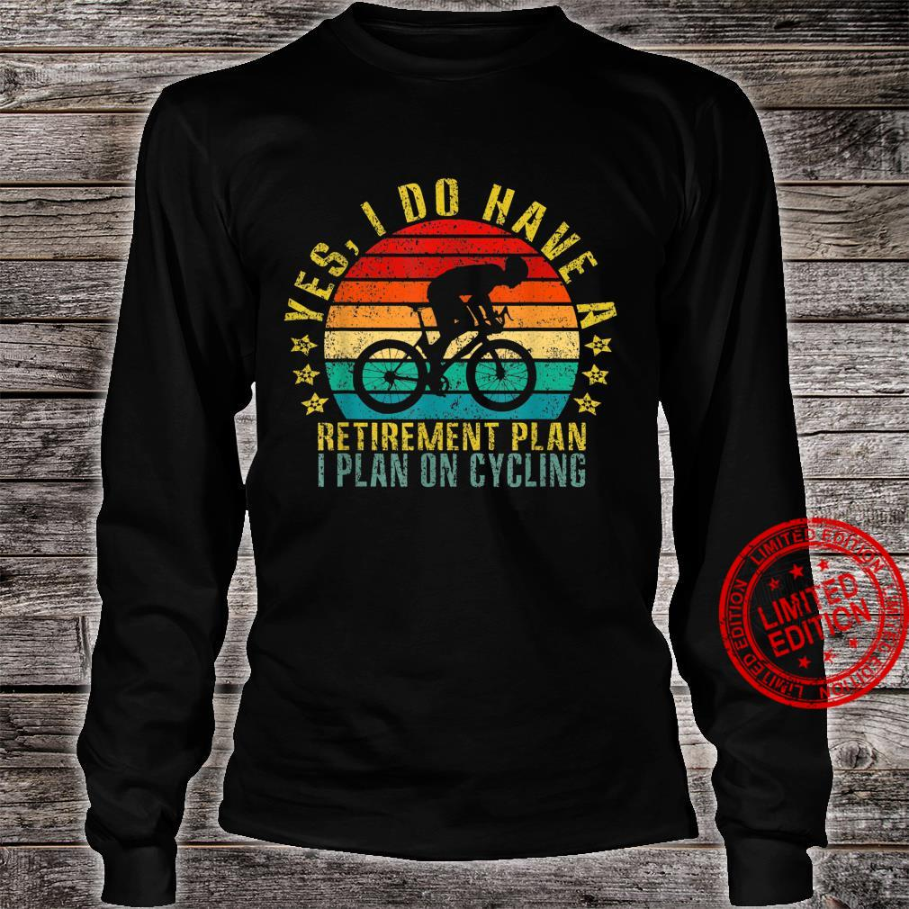 Yes I Do Have A Retirement Plan I Plan On Cycling Retro Shirt long sleeved