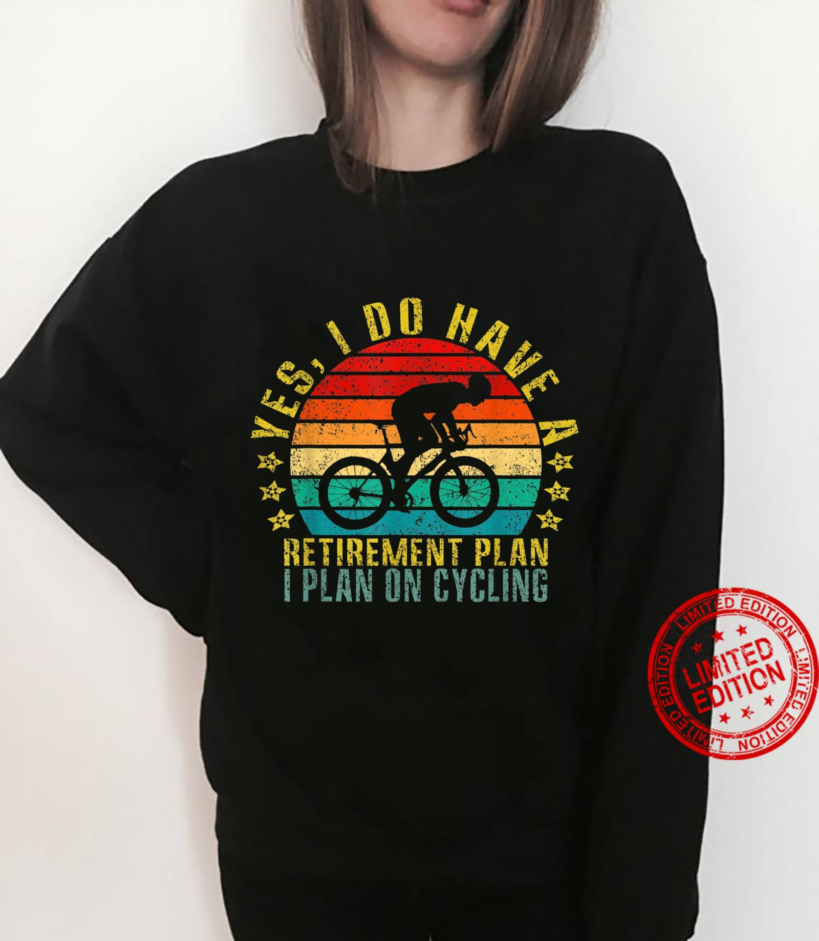 Yes I Do Have A Retirement Plan I Plan On Cycling Retro Shirt sweater