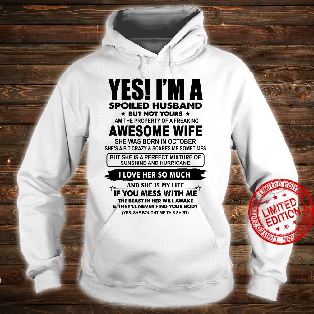 Yes I'm A Spoiled Husband But Not Yours Awesome Wife She Was Born In October I Love Her So Much Shirt hoodie