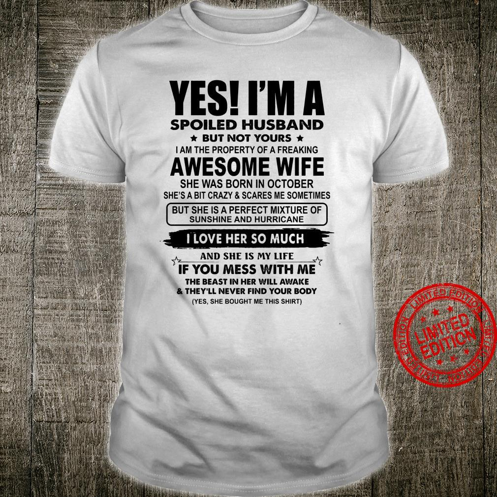 Yes I'm A Spoiled Husband But Not Yours Awesome Wife She Was Born In October I Love Her So Much Shirt