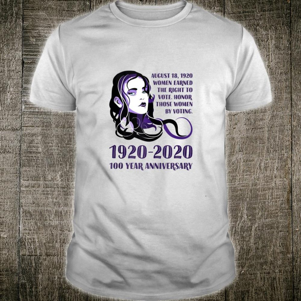 1920 2020, 100 Year Anniversary Of's Right To Vote Shirt