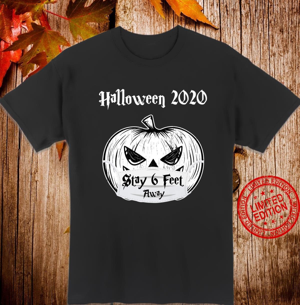 2020 Halloween maskedPumpkin Stay 6 Feet Away Fun Shirt