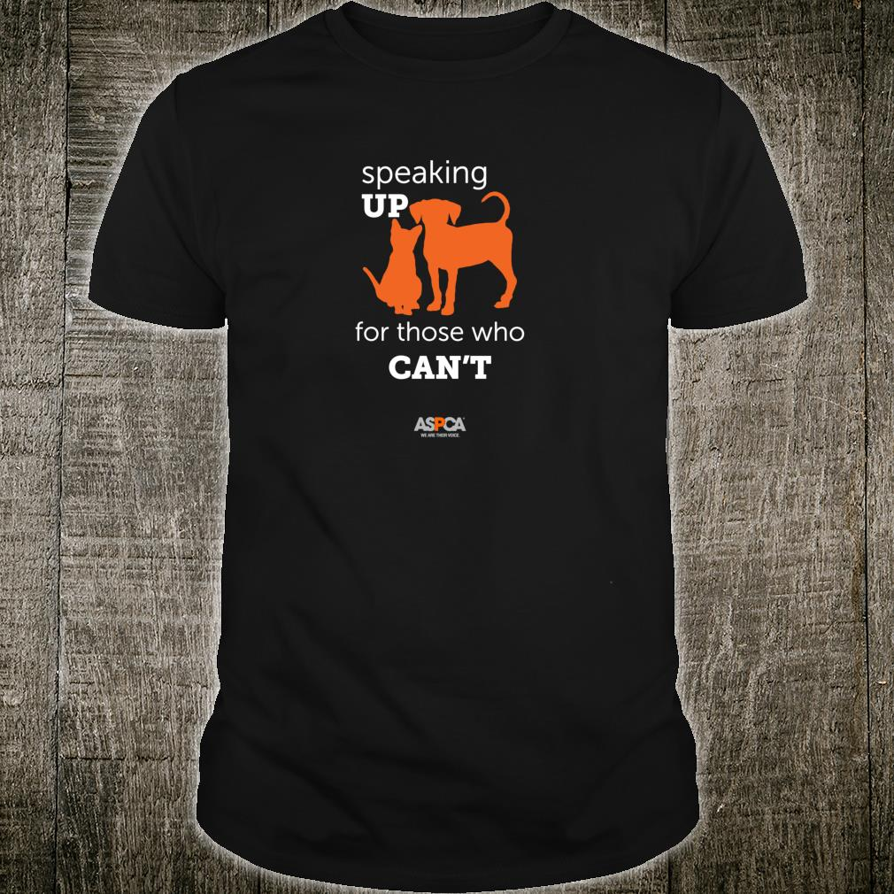 ASPCA Speaking Up for Those Who Cant Shirt