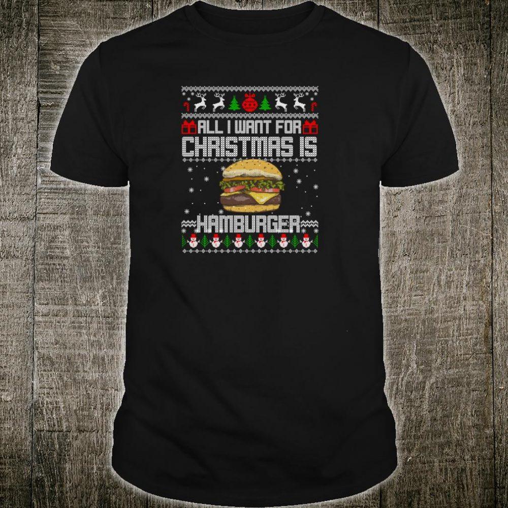 All I Want For Christmas Is Hamburger Ugly Xmas Shirt