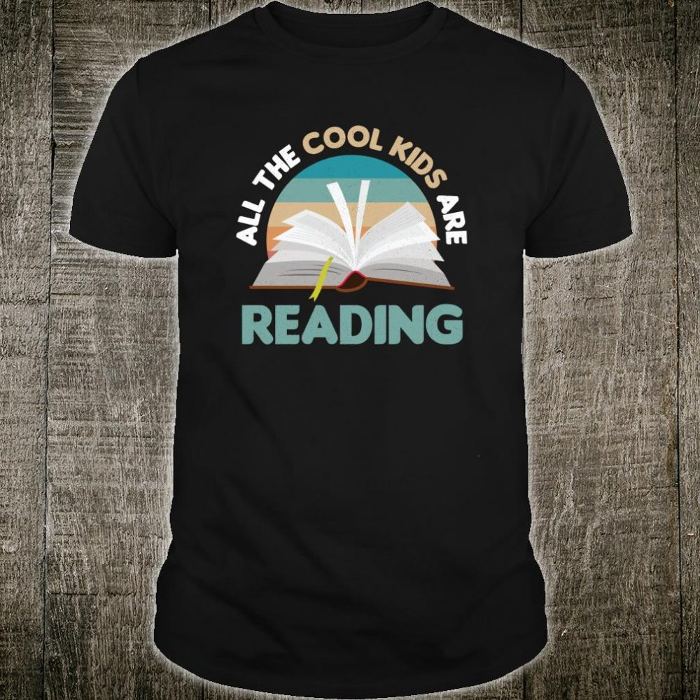 All The Cool Are Reading Read Books Reader Shirt