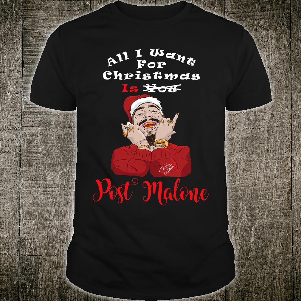 All i want for Christmas is you Post Malone shirt