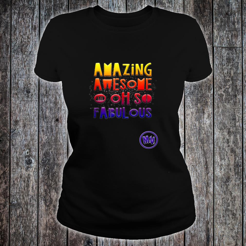 Amazing Awesome and Oh so Fabulous Shirt ladies tee
