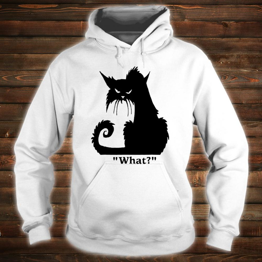 Angry black cat what shirt hoodie