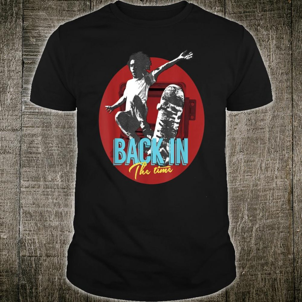 Back In The Time Shirt
