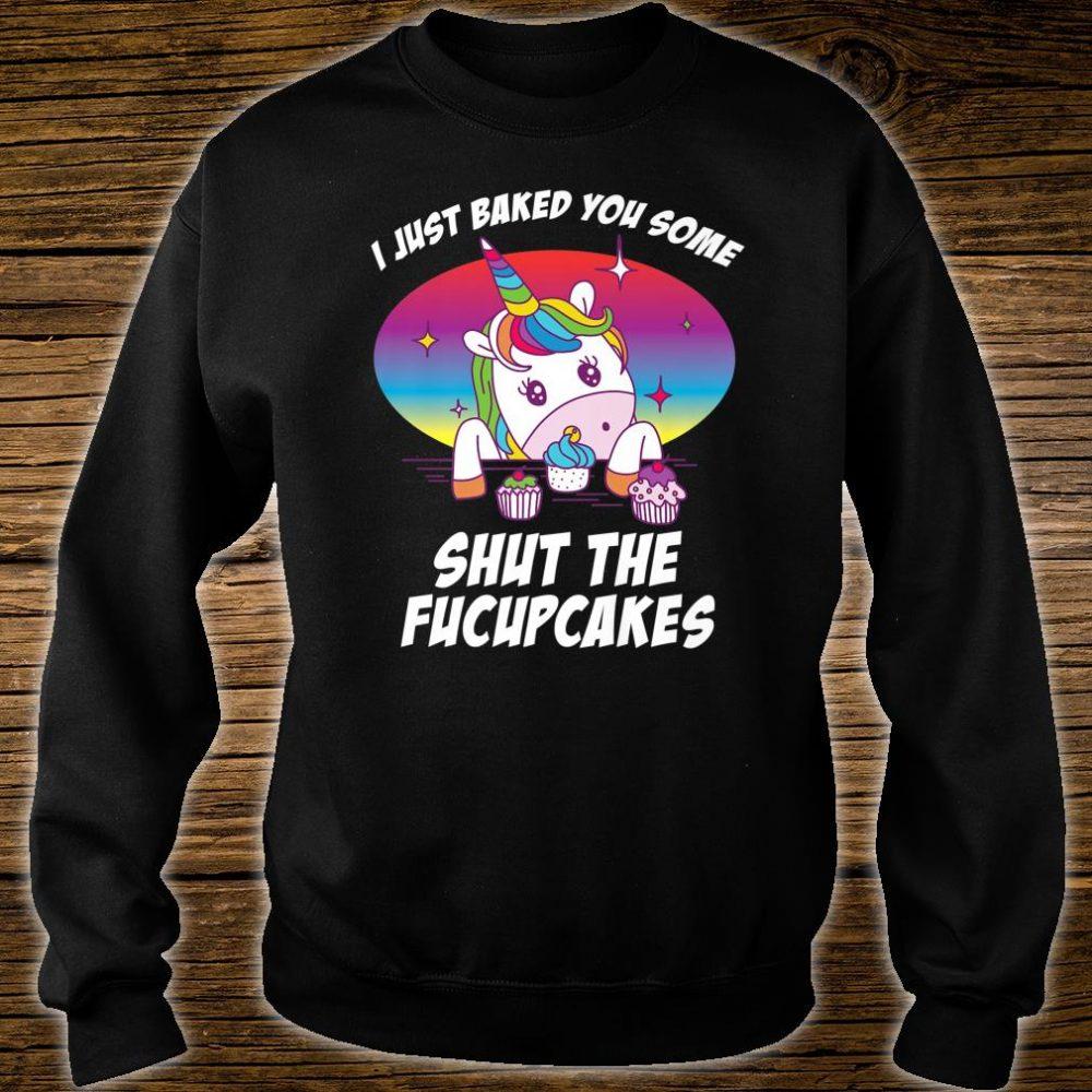 Badass Shut the FuCupCakes Joke Unicorn Rude Shirt sweater