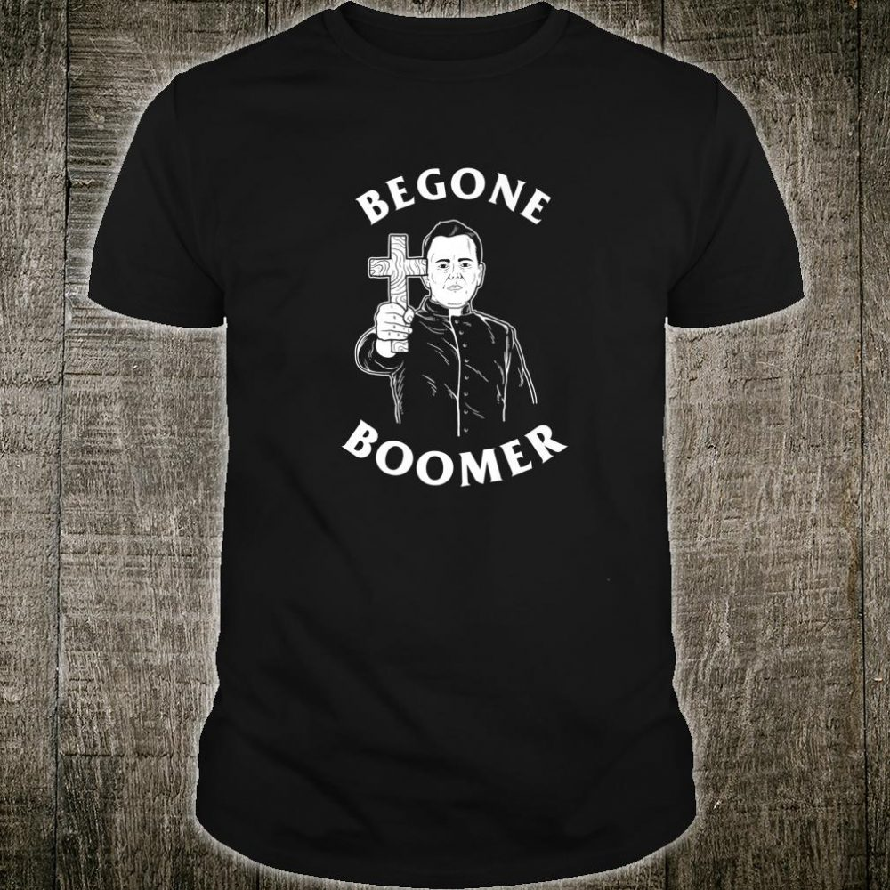 Be Gone Boomer Shirt