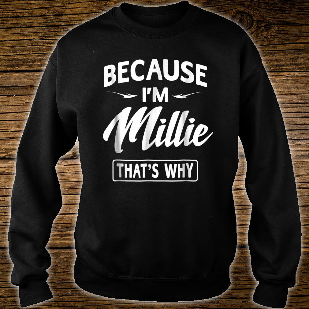 Because I'm Millie Novelty Name Shirt sweater